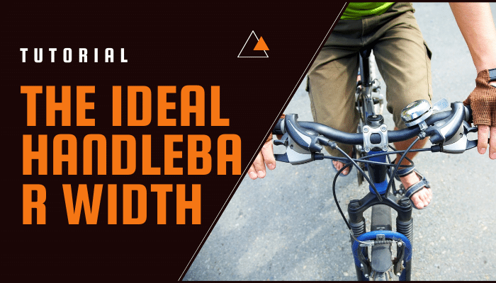 The Ideal Handlebar Width (Road and Mtb)